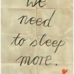 we need to sleep more