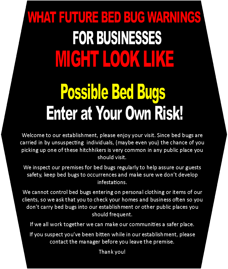 What do bed bugs look like k9 bug detectors - Don T Be Surprised If In The Future You See Signs That Say Possible Bed Bugs Enter At Your Own Risk