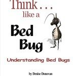 Think like a Bed Bug